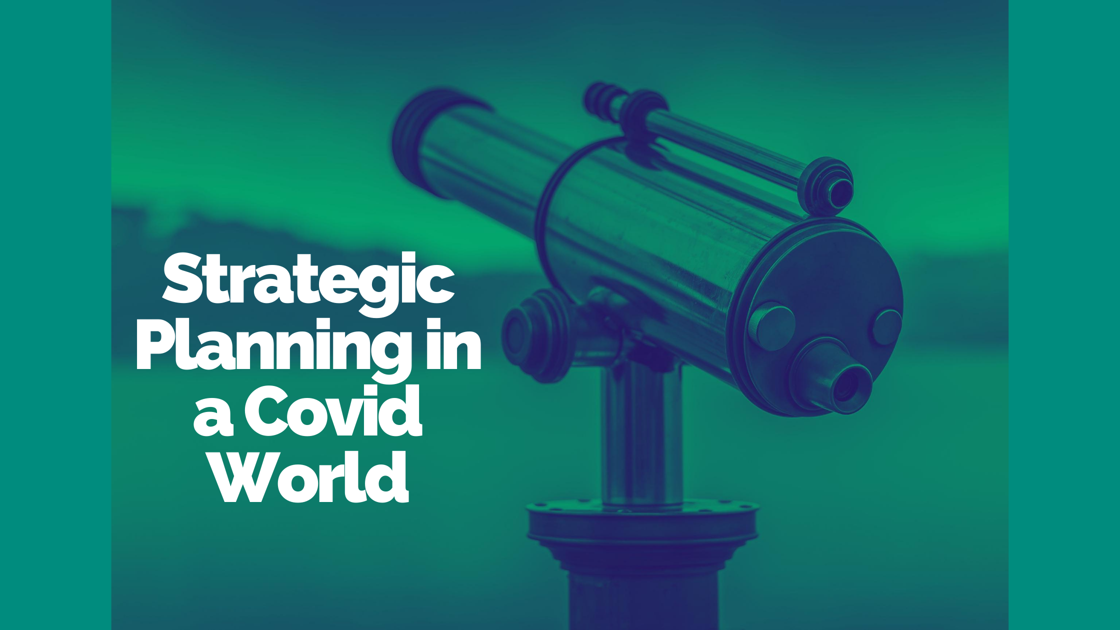 Strategic Planning in a Covid World